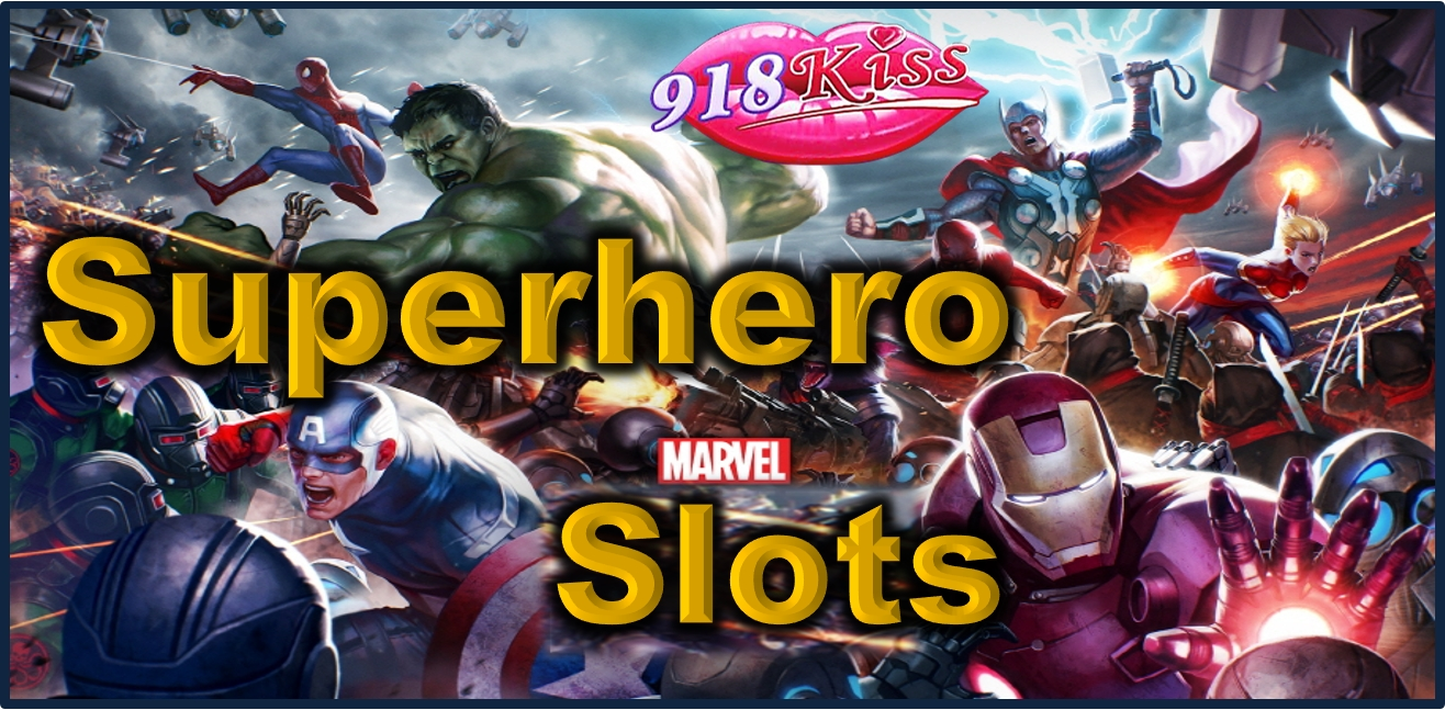 Superhero Slots at 918Kiss Casino
