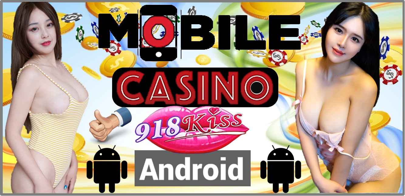 Android 918Kiss Mobile Casino