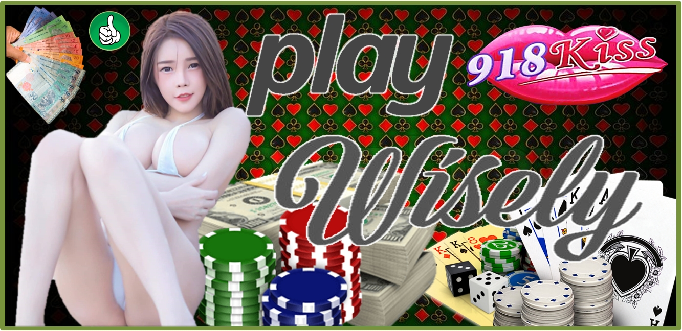 Play 918Kiss Casino Games Wisely