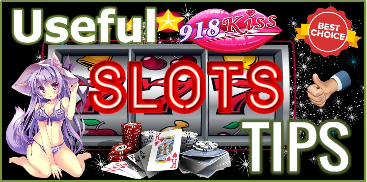 USEFUL TIPS FOR ONLINE SLOTS