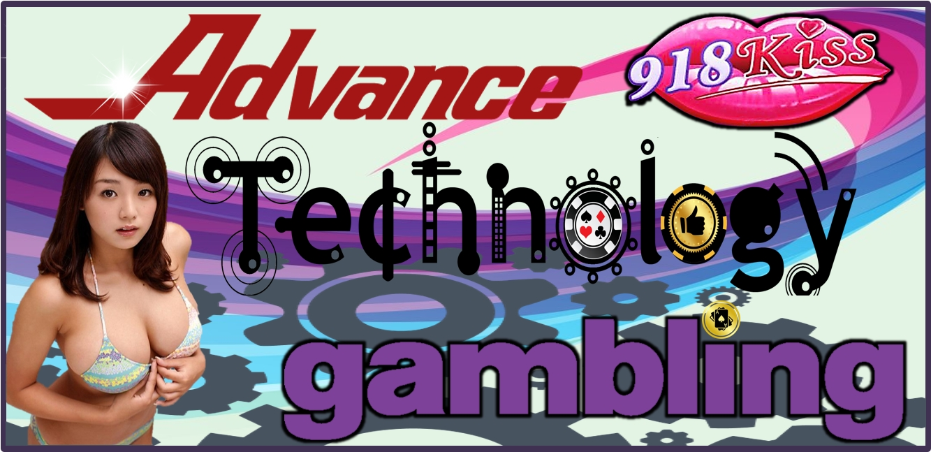 Advance Technology Gambling